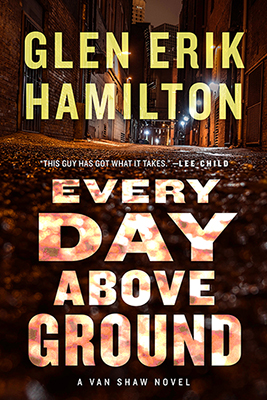 Glen Hamilton: Every Day Above Ground